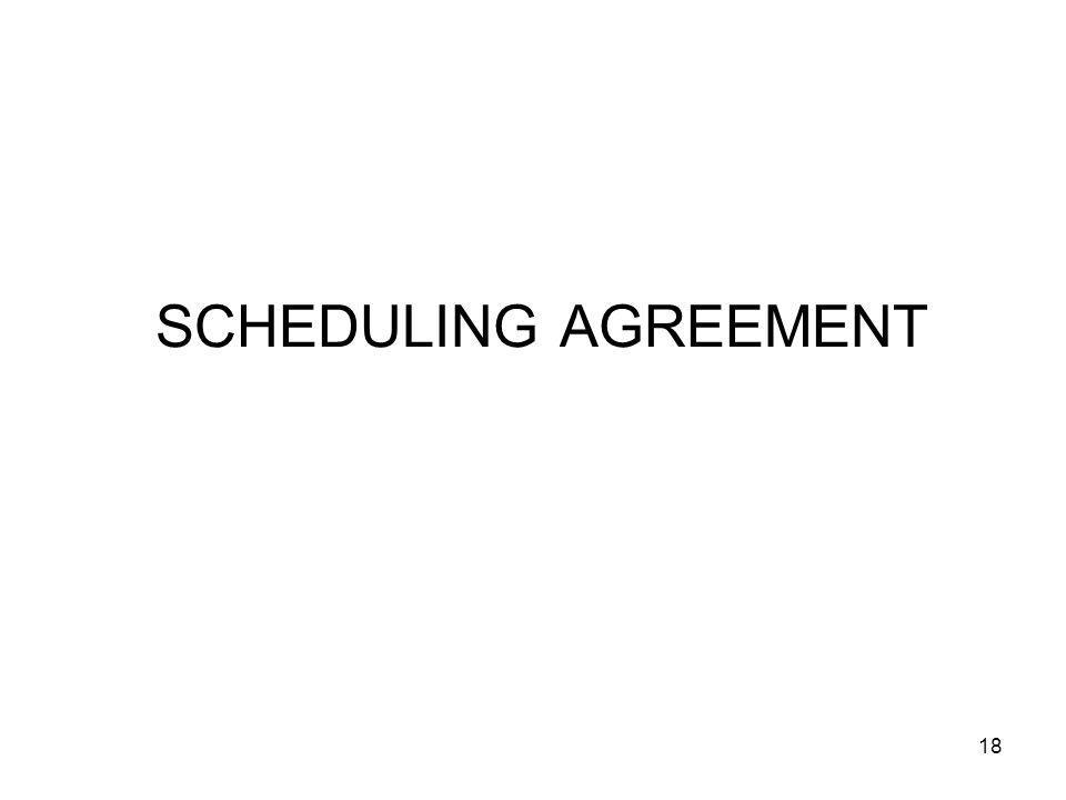 18 SCHEDULING AGREEMENT