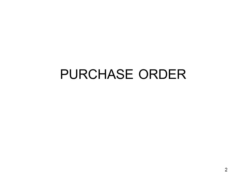 2 PURCHASE ORDER