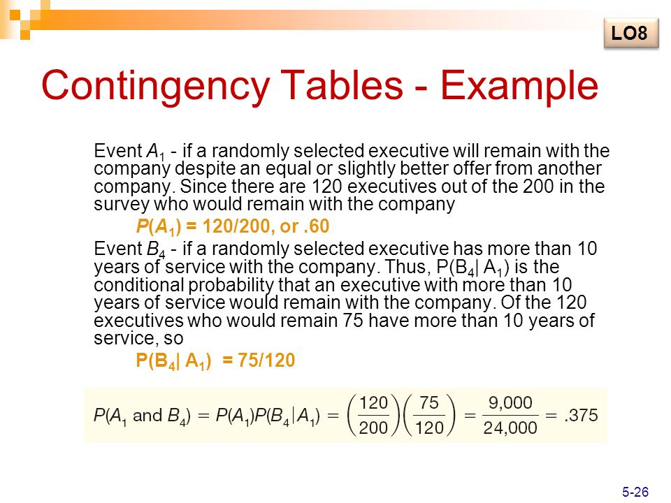 Contingency Tables - Example Event A 1 - if a randomly selected executive will remain with the company despite an equal or slightly better offer from