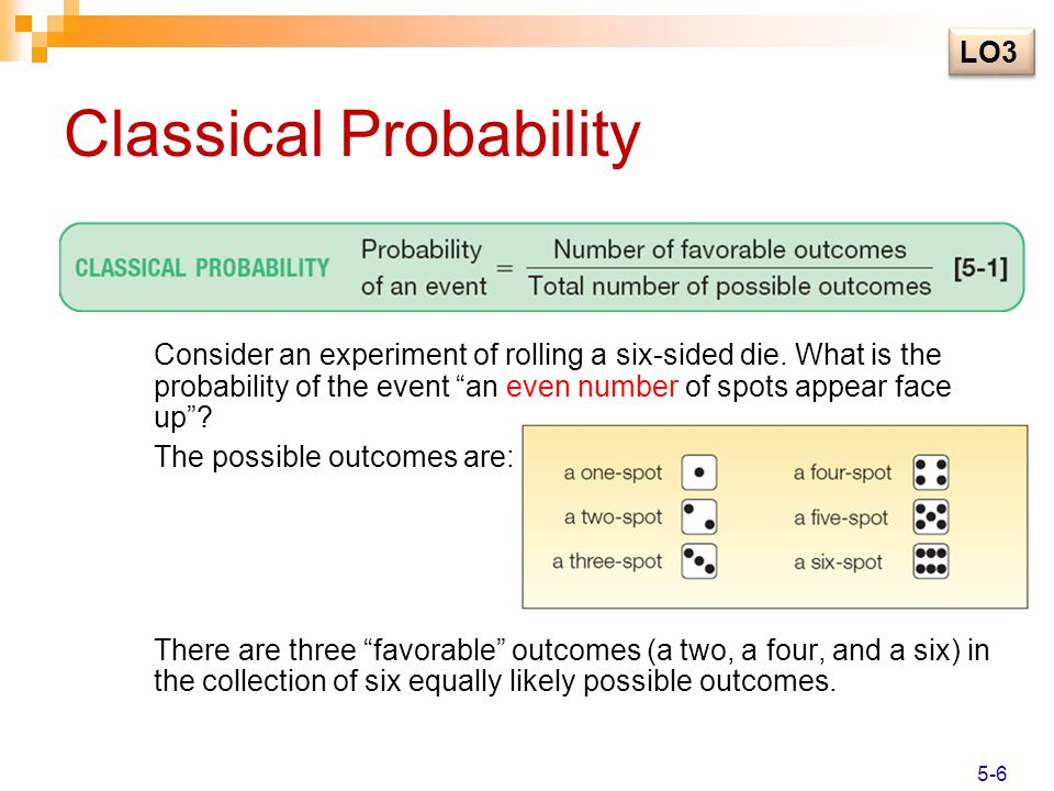 """Classical Probability Consider an experiment of rolling a six-sided die. What is the probability of the event """"an even number of spots appear face up"""""""