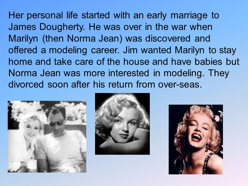 Her personal life started with an early marriage to James Dougherty.