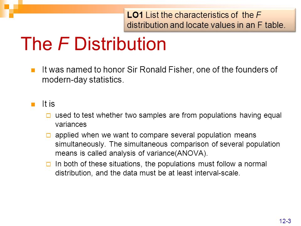 Characteristics of F- Distribution 1.There is a family of F Distributions.