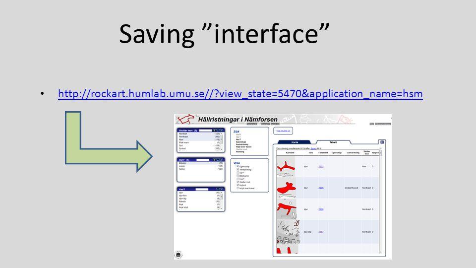 Saving interface http://rockart.humlab.umu.se// view_state=5470&application_name=hsm
