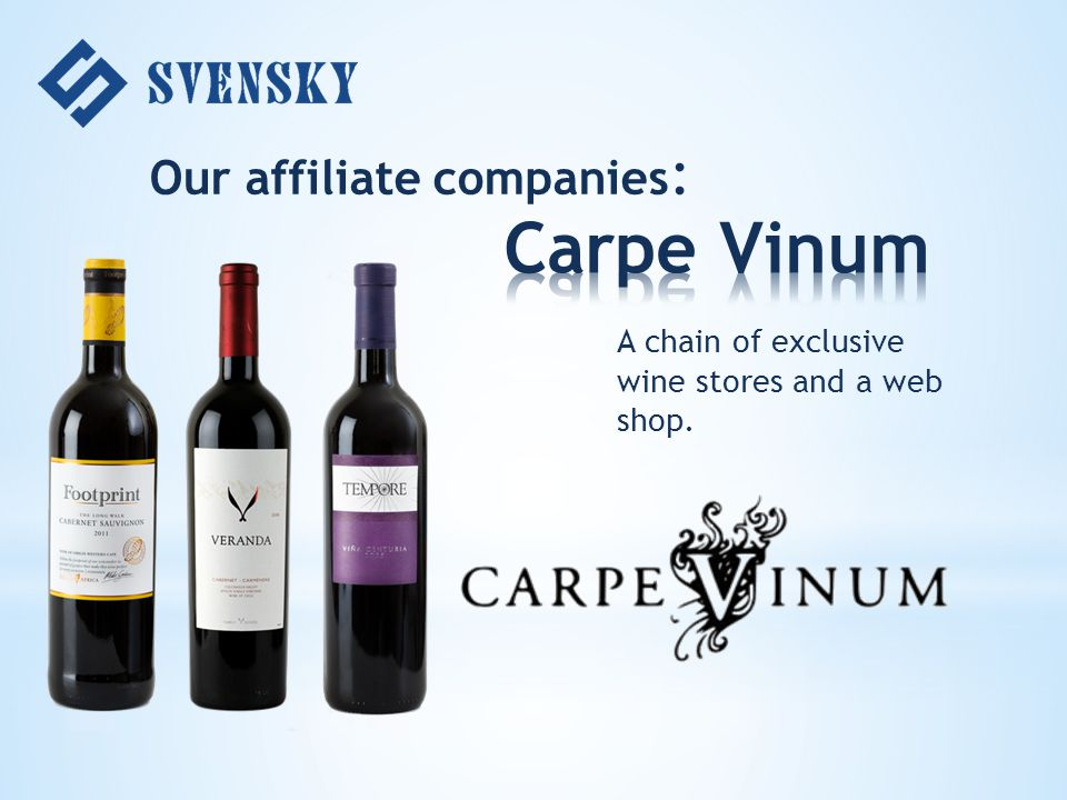 A chain of exclusive wine stores and a web shop. Our affiliate companies :