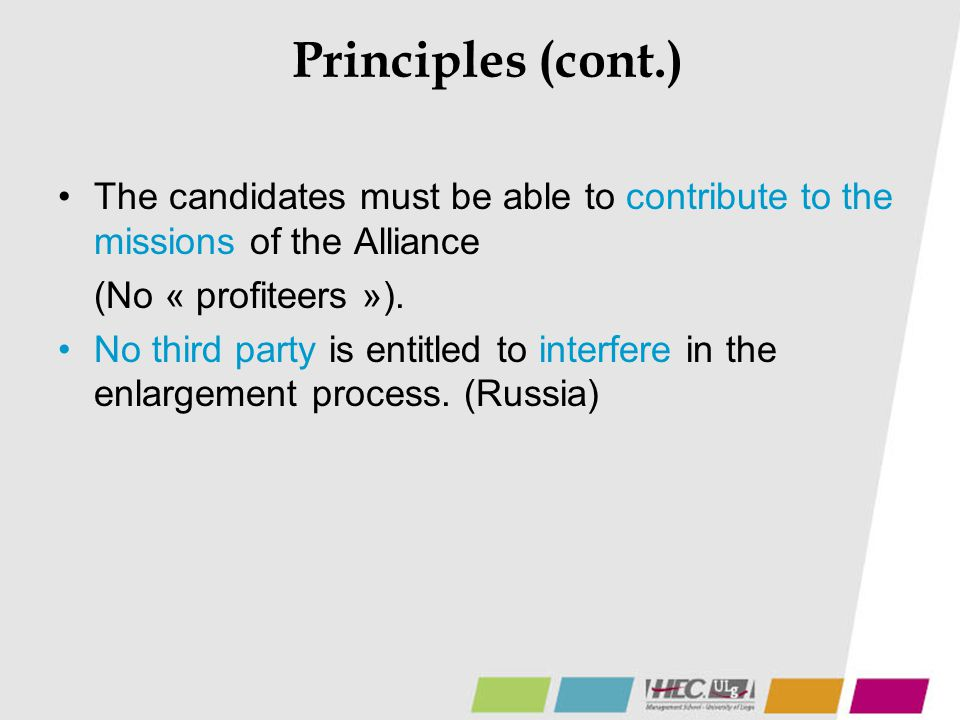 Principles (cont.) The candidates must be able to contribute to the missions of the Alliance (No « profiteers »). No third party is entitled to interf