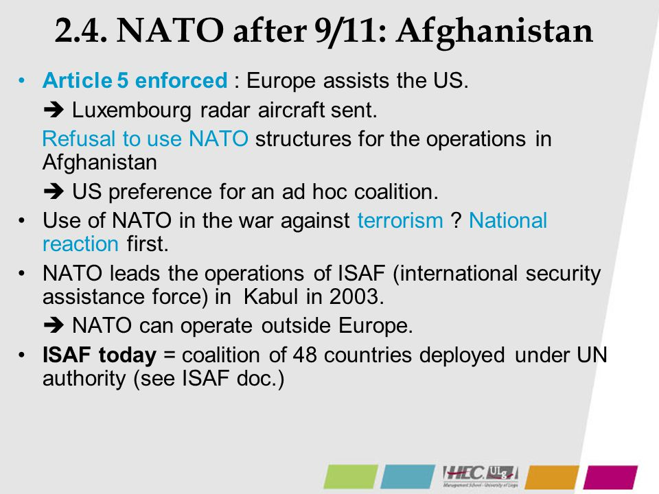 2.4. NATO after 9/11: Afghanistan Article 5 enforced : Europe assists the US.  Luxembourg radar aircraft sent. Refusal to use NATO structures for the