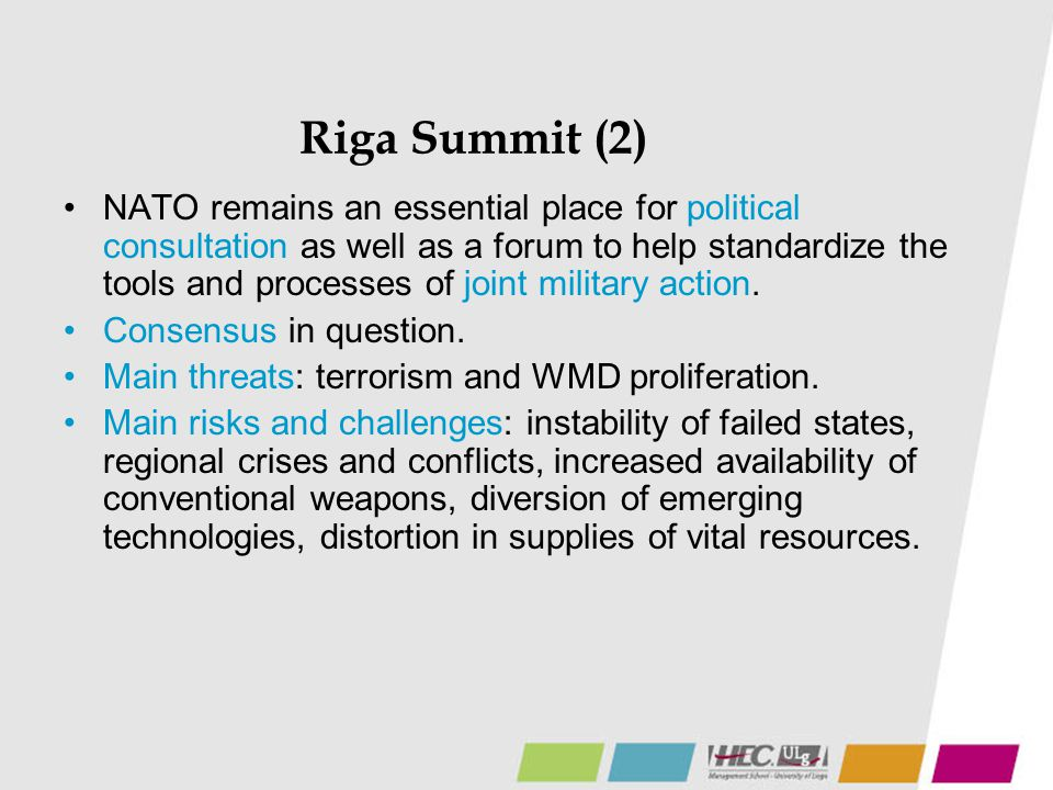 Riga Summit (2) NATO remains an essential place for political consultation as well as a forum to help standardize the tools and processes of joint mil