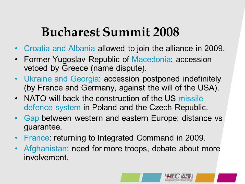Bucharest Summit 2008 Croatia and Albania allowed to join the alliance in 2009. Former Yugoslav Republic of Macedonia: accession vetoed by Greece (nam