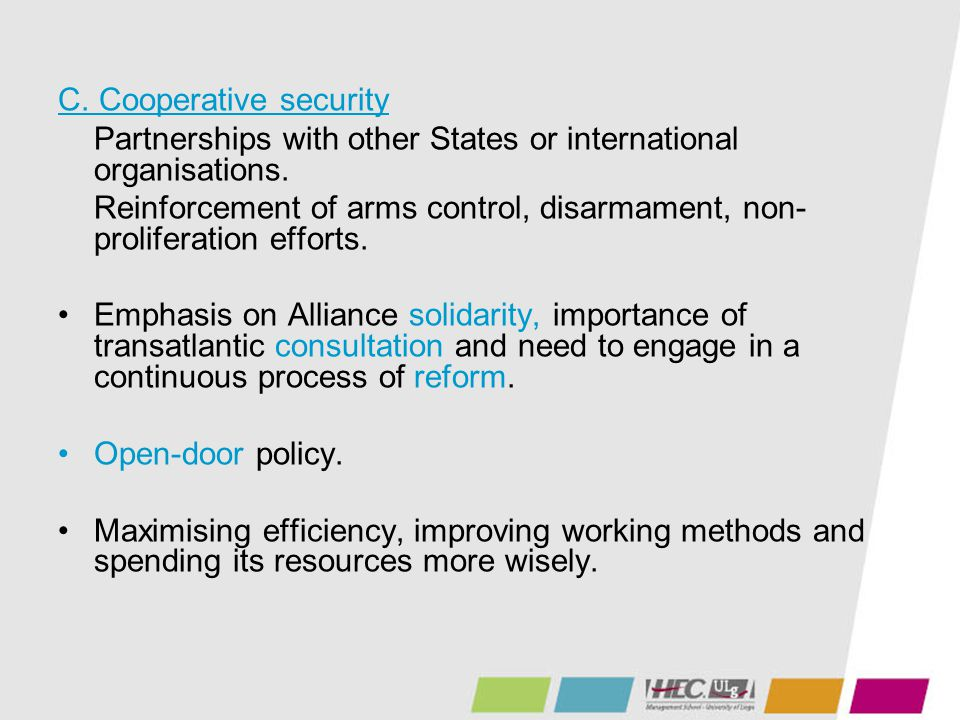 C. Cooperative security Partnerships with other States or international organisations. Reinforcement of arms control, disarmament, non- proliferation