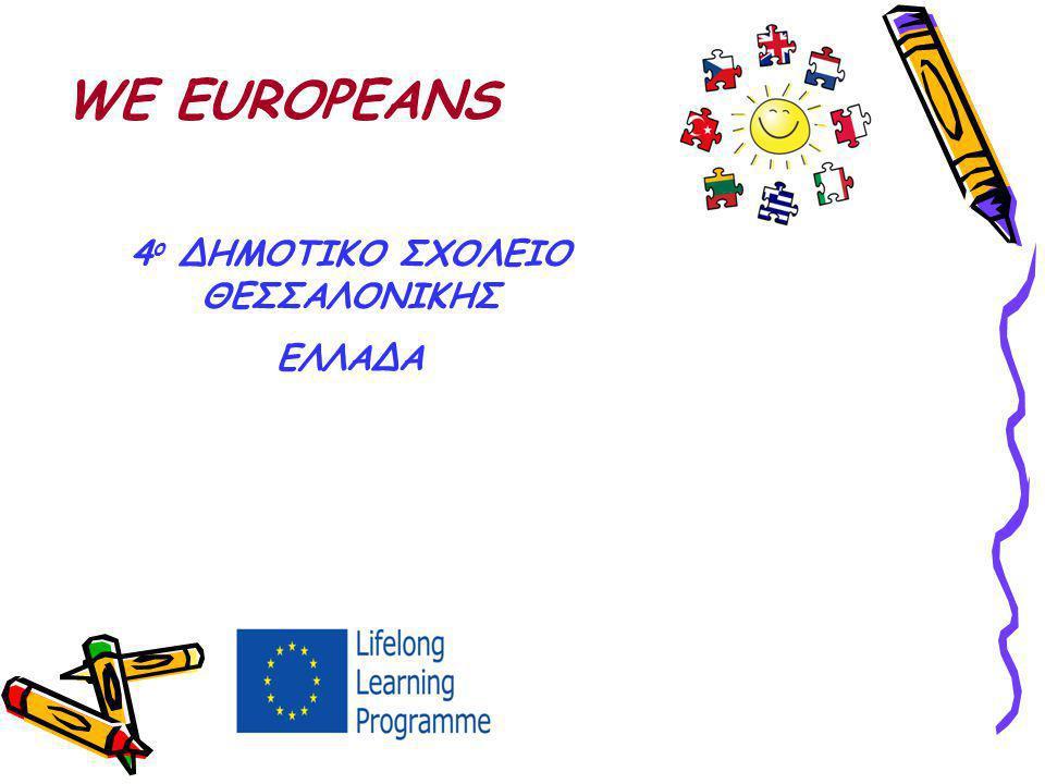WE EUROPEANS 4 ο ΔΗΜΟΤΙΚΟ ΣΧΟΛΕΙΟ ΘΕΣΣΑΛΟΝΙΚΗΣ ΕΛΛΑΔΑ