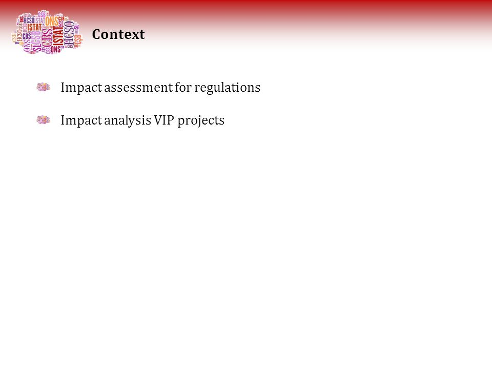 Context Impact assessment for regulations Impact analysis VIP projects