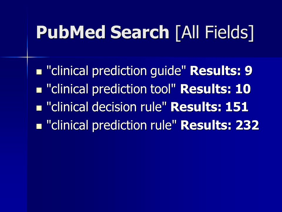 PubMed Search [All Fields] clinical prediction guide Results: 9 clinical prediction guide Results: 9 clinical prediction tool Results: 10 clinical prediction tool Results: 10 clinical decision rule Results: 151 clinical decision rule Results: 151 clinical prediction rule Results: 232 clinical prediction rule Results: 232