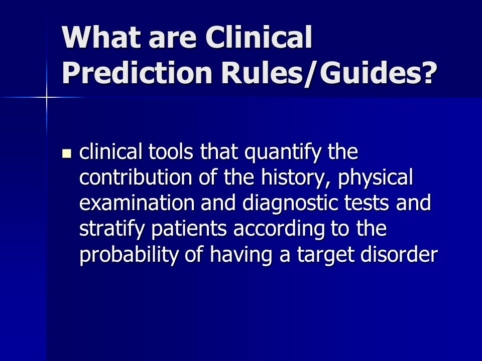 What are Clinical Prediction Rules/Guides.
