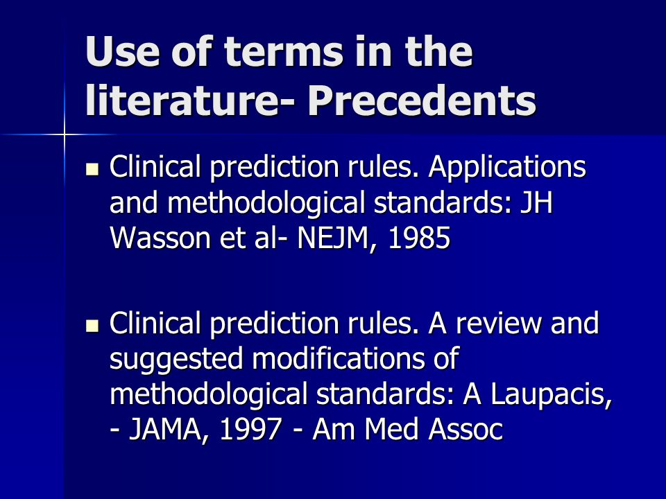 Use of terms in the literature- Precedents Clinical prediction rules.