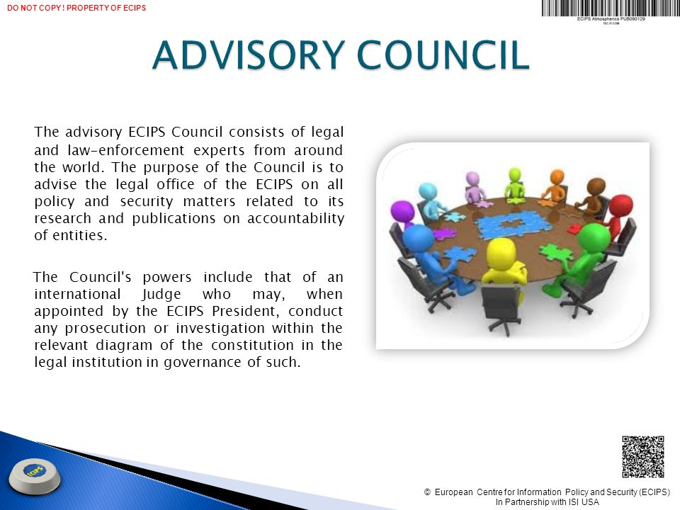 The advisory ECIPS Council consists of legal and law-enforcement experts from around the world.