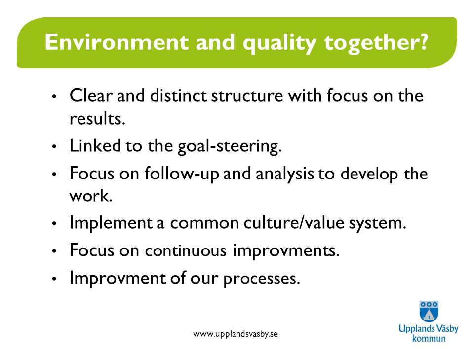 www.upplandsvasby.se Environment and quality together.