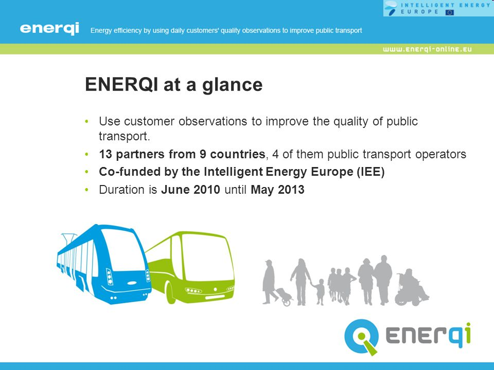ENERQI at a glance Use customer observations to improve the quality of public transport.