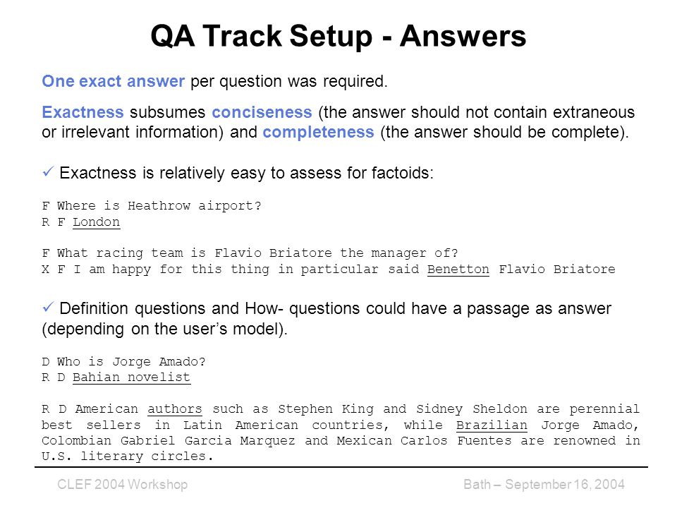 CLEF 2004 WorkshopBath – September 16, 2004 QA Track Setup - Answers One exact answer per question was required.