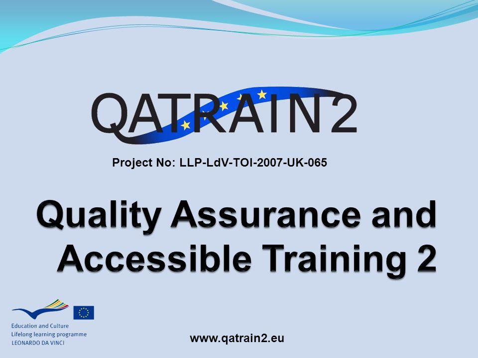 www.qatrain2.eu Project No: LLP-LdV-TOI-2007-UK-065