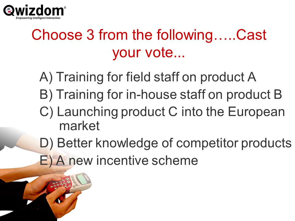 Choose 3 from the following…..Cast your vote...