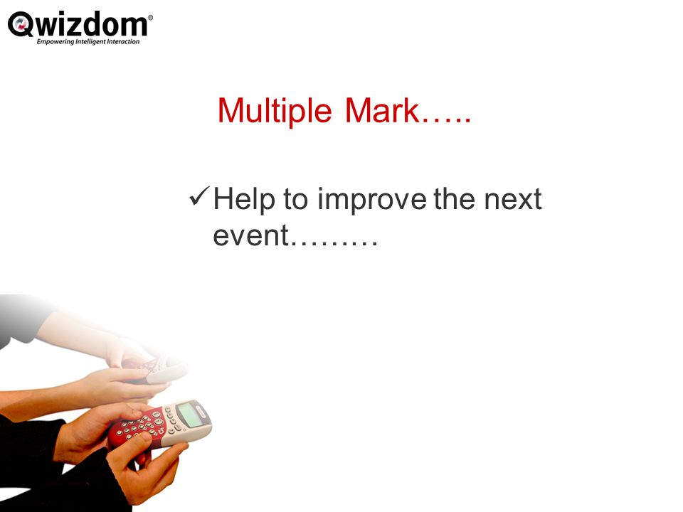 Multiple Mark….. Help to improve the next event………