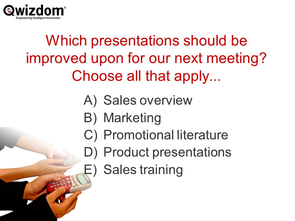 Which presentations should be improved upon for our next meeting.