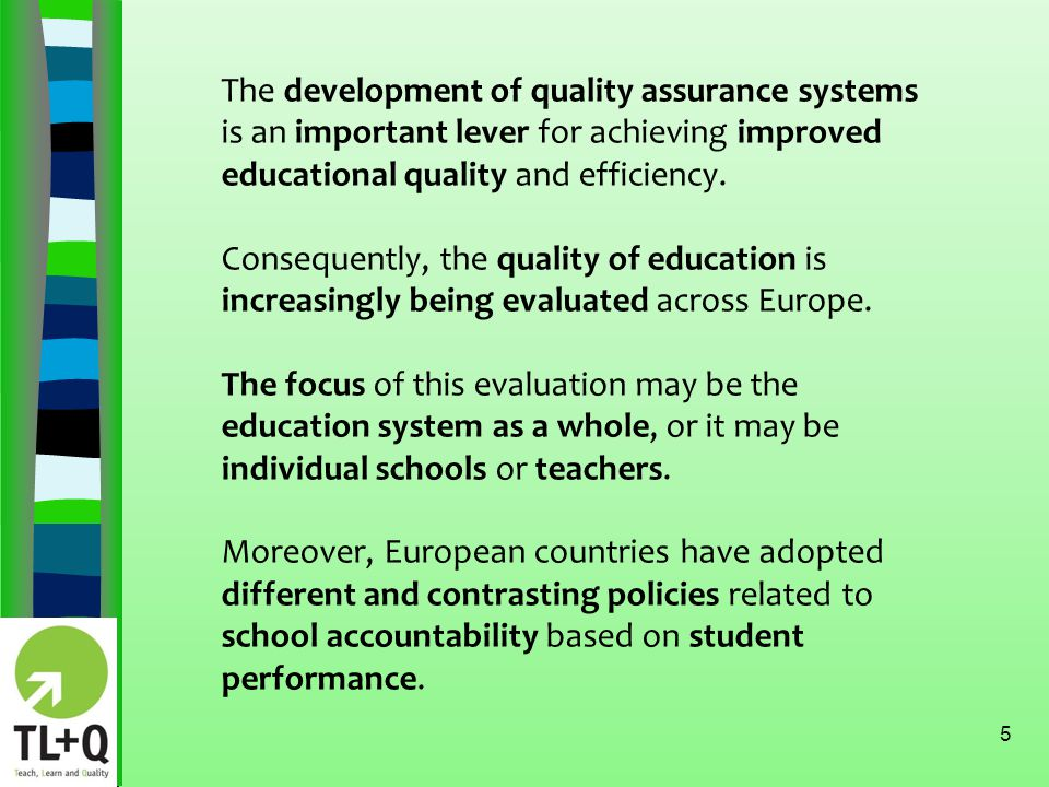 6 MOST EUROPEAN COUNTRIES EVALUATE SCHOOL AND INDIVIDUAL TEACHERS