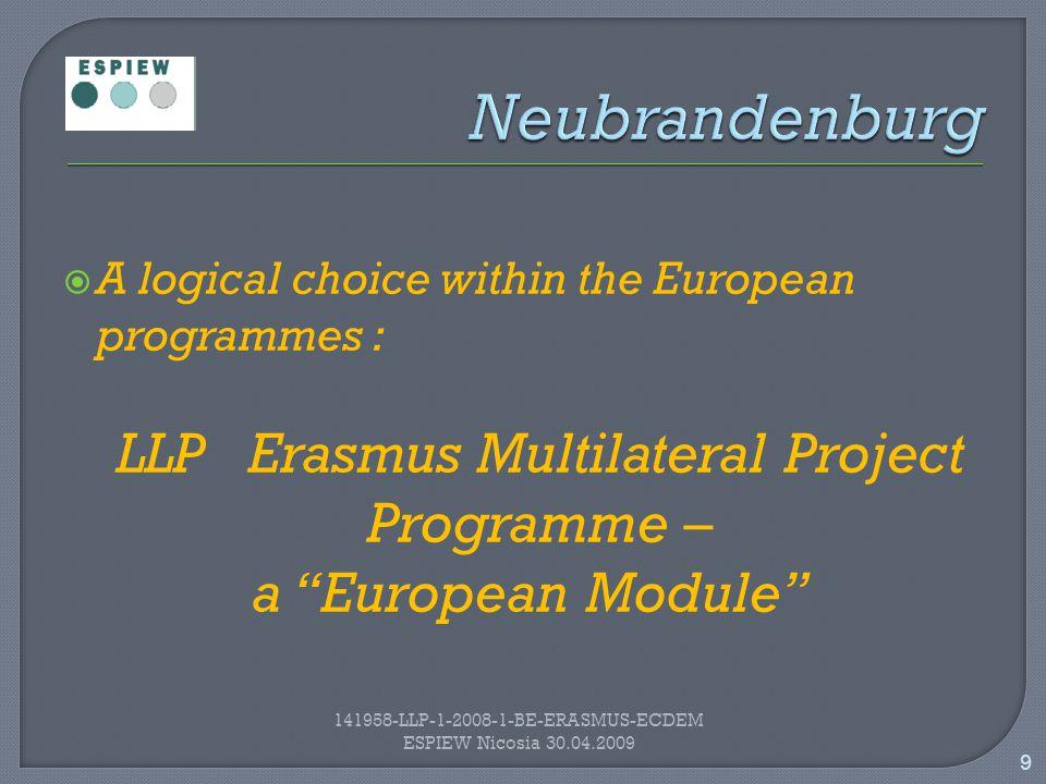 20 141958-LLP-1-2008-1-BE-ERASMUS-ECDEM ESPIEW Nicosia 30.04.2009 Curriculum Development project selected in 2008: Proposals received:72 Proposals selected:18 Ranking of ESPIEW : 2 nd