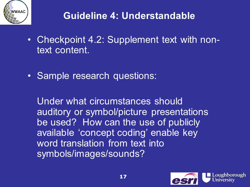 17 Guideline 4: Understandable Checkpoint 4.2: Supplement text with non- text content.
