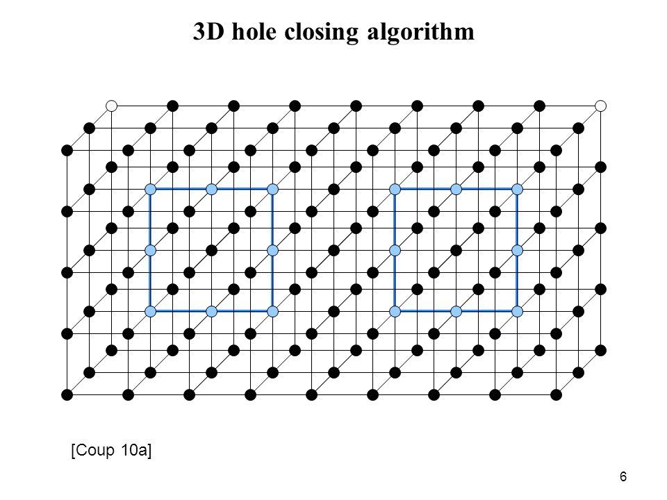 6 3D hole closing algorithm [Coup 10a]
