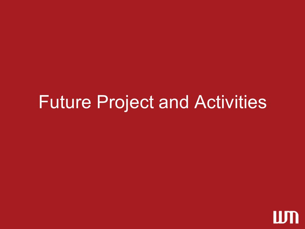 Future Project and Activities