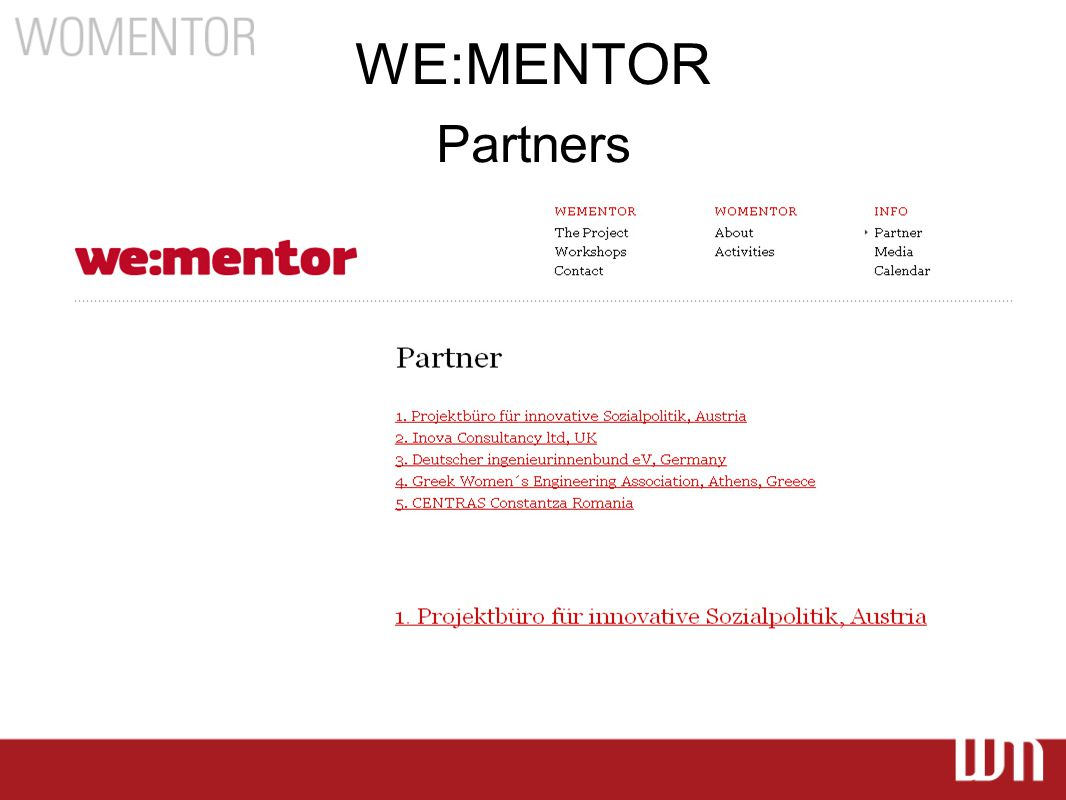 Current projects WE:MENTOR Lifelong Learning- Grundvig 2010-2012 Programme coordinators - share knowledge and best practice