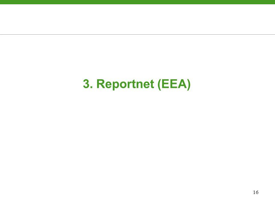 16 3. Reportnet (EEA)