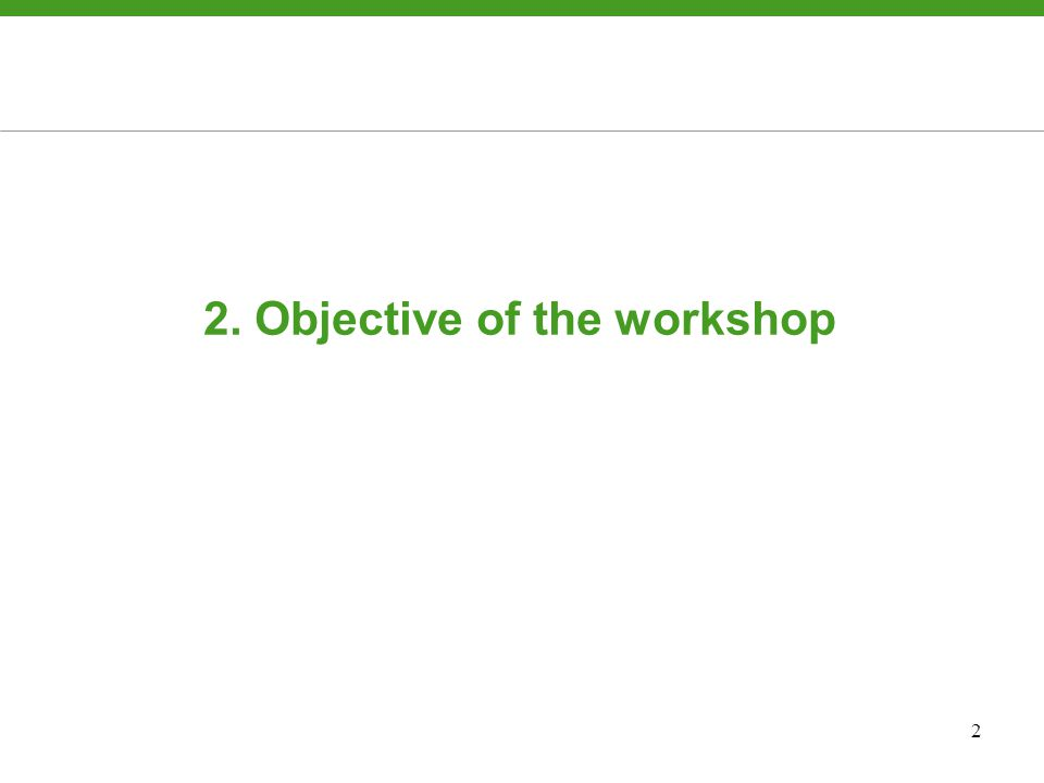 2 2. Objective of the workshop