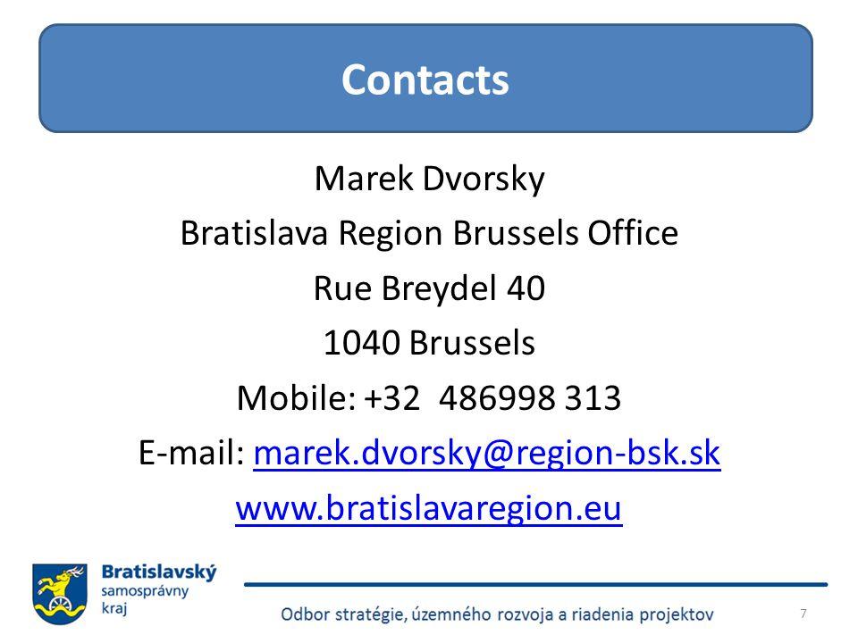 Marek Dvorsky Bratislava Region Brussels Office Rue Breydel 40 1040 Brussels Mobile: +32 486998 313 E-mail: marek.dvorsky@region-bsk.skmarek.dvorsky@r