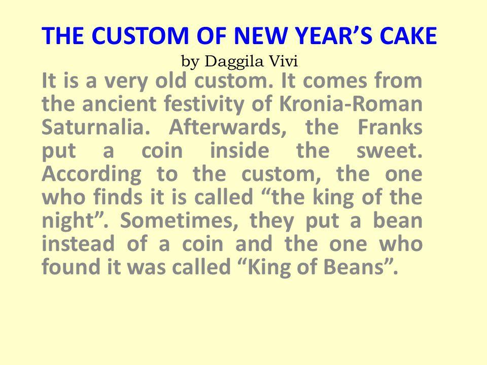 THE CUSTOM OF NEW YEAR'S CAKE by Daggila Vivi It is a very old custom.