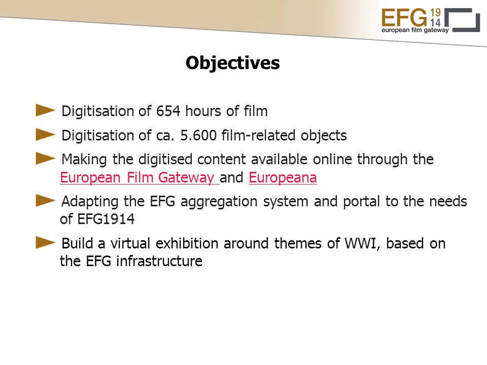 Objectives Digitisation of 654 hours of film Digitisation of ca.