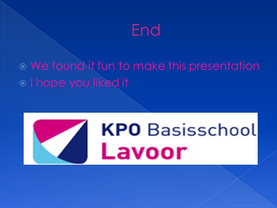  We found it fun to make this presentation  I hope you liked it