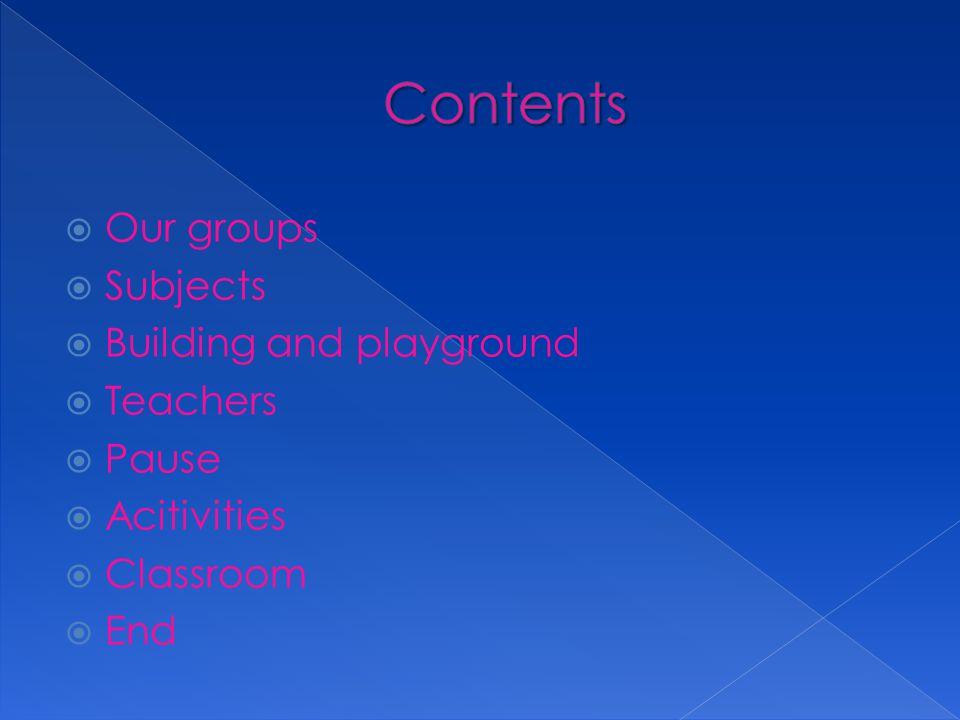  We have 8 classes  That are: 1/2 AM 1/2 BM 3 M 4 M 5 M 6 M 7 M 7/8 M We are Group 7/8 M