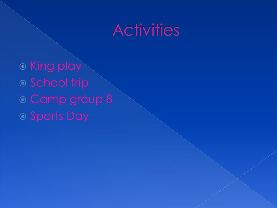  King play  School trip  Camp group 8  Sports Day