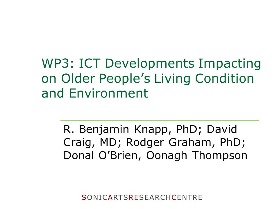 WP3: ICT Developments Impacting on Older People's Living Condition and Environment R.