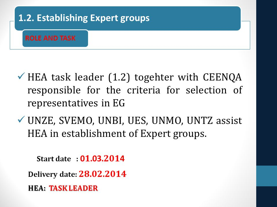 HEA task leader (1.2) togehter with CEENQA responsible for the criteria for selection of representatives in EG UNZE, SVEMO, UNBI, UES, UNMO, UNTZ assi