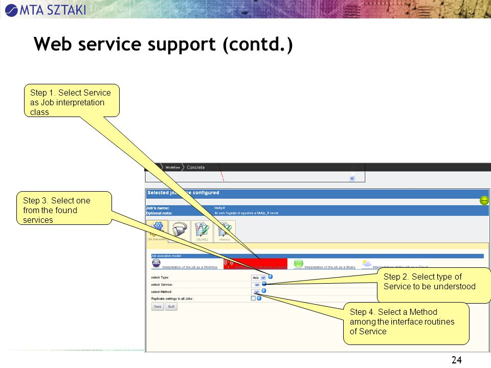 24 Web service support (contd.) Step 1.Select Service as Job interpretation class Step 2.
