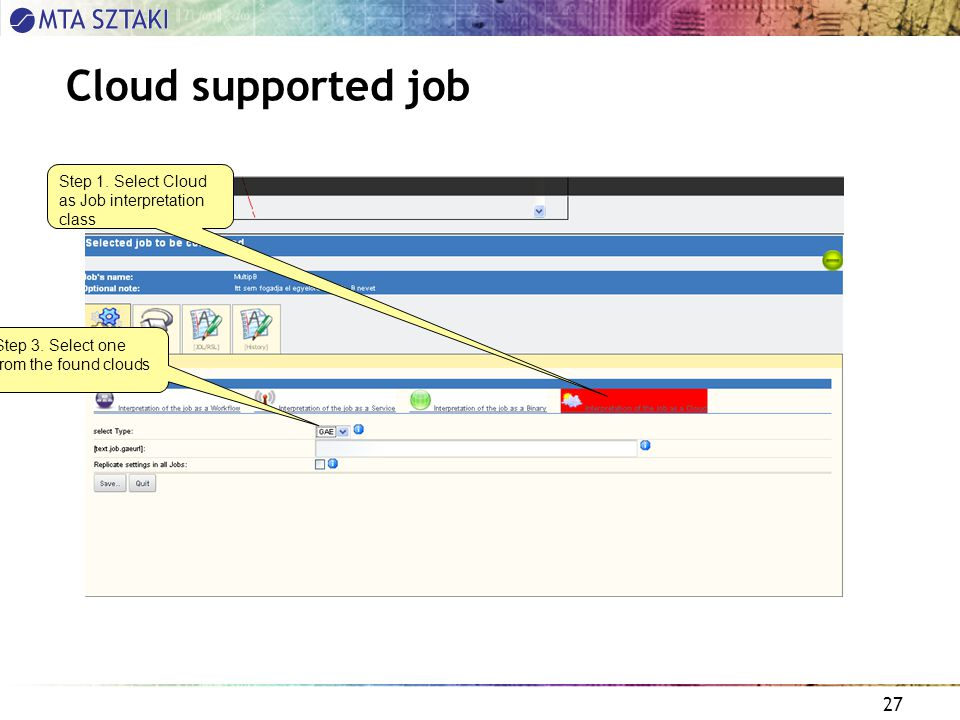 27 Cloud supported job Step 1. Select Cloud as Job interpretation class Step 3.