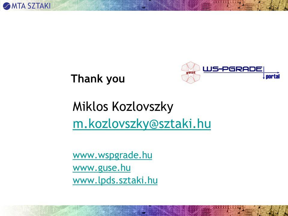 Thank you Miklos Kozlovszky m.kozlovszky@sztaki.hu www.wspgrade.hu www.guse.hu www.lpds.sztaki.hu