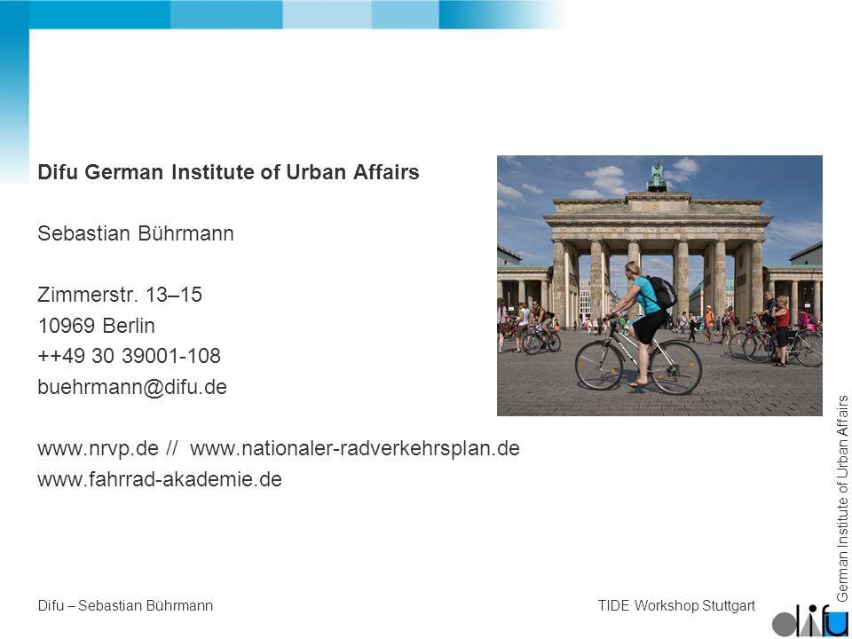 German Institute of Urban Affairs Difu – Sebastian BührmannTIDE Workshop Stuttgart Difu German Institute of Urban Affairs Sebastian Bührmann Zimmerstr.