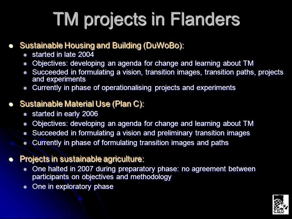 TM projects in Flanders Sustainable Housing and Building (DuWoBo): Sustainable Housing and Building (DuWoBo): started in late 2004 started in late 200