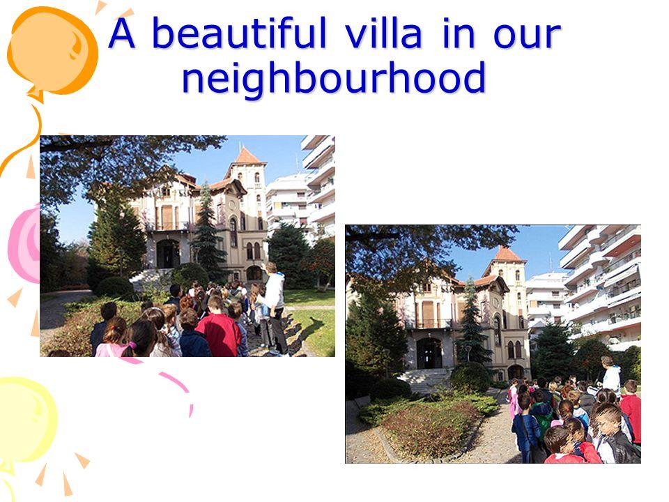 A beautiful villa in our neighbourhood
