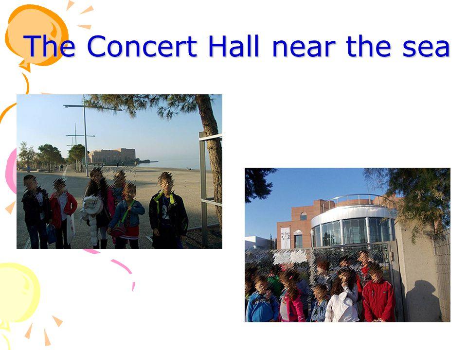 The Concert Hall near the sea