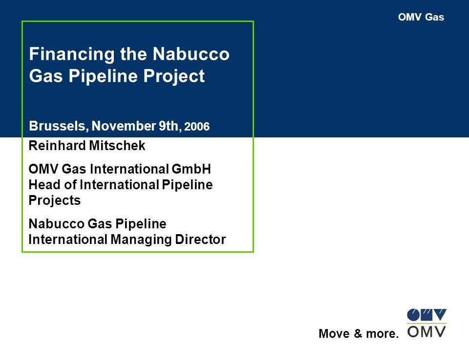 2 |OMV Gas International GmbH, Reinhard Mitschek, November 2006 Nabucco Gas Pipeline Project New gas transmission possiblity  Pipeline Diameter: 56  Distance: 3,300 km  Investment: 4.6 bill.
